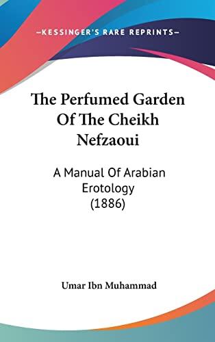 9781104688479: The Perfumed Garden Of The Cheikh Nefzaoui: A Manual Of Arabian Erotology (1886)