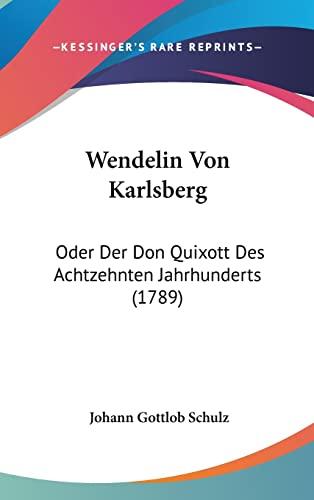 9781104693886: Wendelin Von Karlsberg: Oder Der Don Quixott Des Achtzehnten Jahrhunderts (1789)