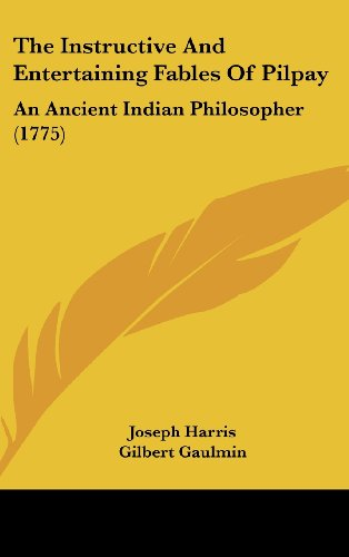 9781104694012: The Instructive And Entertaining Fables Of Pilpay: An Ancient Indian Philosopher (1775)