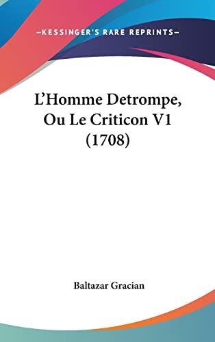 9781104701055: L'Homme Detrompe, Ou Le Criticon V1 (1708)