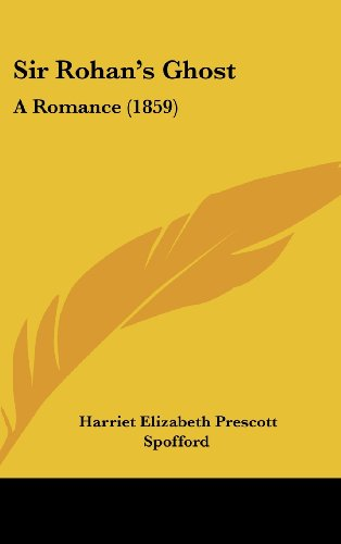 9781104701321: Sir Rohan's Ghost: A Romance (1859)