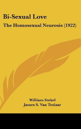 9781104702267: Bi-Sexual Love: The Homosexual Neurosis (1922)