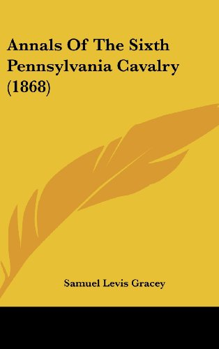 9781104703110: Annals Of The Sixth Pennsylvania Cavalry (1868)