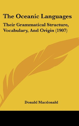 9781104703288: The Oceanic Languages: Their Grammatical Structure, Vocabulary, And Origin (1907)