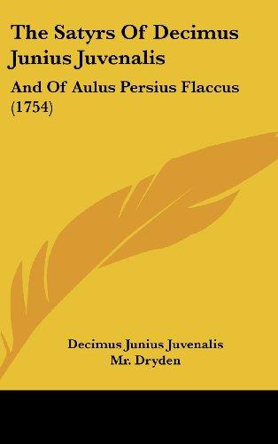 9781104706258: The Satyrs of Decimus Junius Juvenalis: And of Aulus Persius Flaccus (1754)