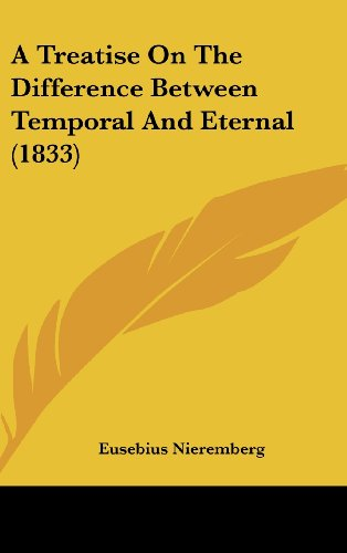 9781104706333: A Treatise On The Difference Between Temporal And Eternal (1833)
