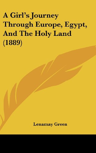 9781104706852: A Girl's Journey Through Europe, Egypt, And The Holy Land (1889)