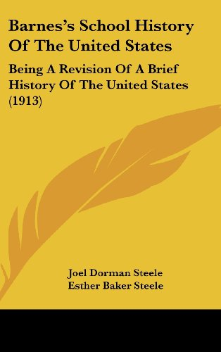 9781104711153: Barnes's School History Of The United States: Being A Revision Of A Brief History Of The United States (1913)