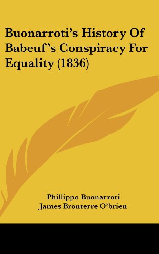 9781104713522: Buonarroti's History Of Babeuf's Conspiracy For Equality (1836)