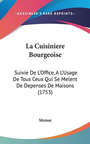 9781104714277: La Cuisiniere Bourgeoise: Suivie De L'Office, A L'Usage De Tous Ceux Qui Se Melent De Depenses De Maisons (1753)