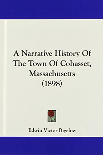 9781104719005: A Narrative History Of The Town Of Cohasset, Massachusetts (1898)