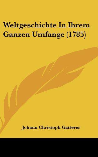 9781104721480: Weltgeschichte In Ihrem Ganzen Umfange (1785)