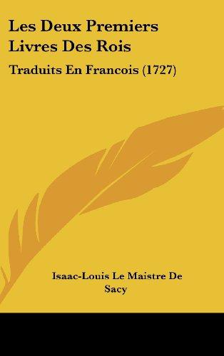 Les Deux Premiers Livres Des Rois: Traduits