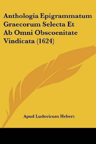 9781104722548: Anthologia Epigrammatum Graecorum Selecta Et Ab Omni Obscoenitate Vindicata