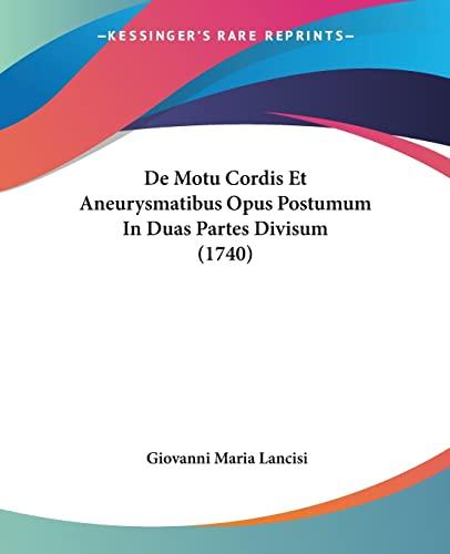 9781104725990: De Motu Cordis Et Aneurysmatibus Opus Postumum In Duas Partes Divisum (1740) (Latin Edition)