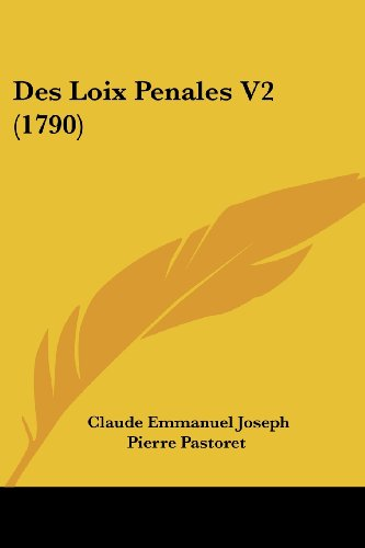 9781104729868: Des Loix Penales V2 (1790) (French Edition)
