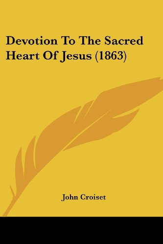 9781104730901: Devotion To The Sacred Heart Of Jesus (1863)