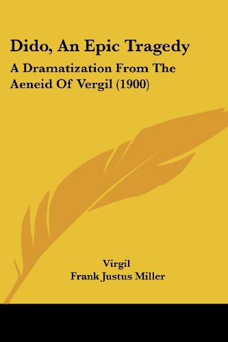 9781104731823: Dido, An Epic Tragedy: A Dramatization From The Aeneid Of Vergil (1900)