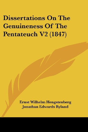 9781104735029: Dissertations On The Genuineness Of The Pentateuch V2 (1847)