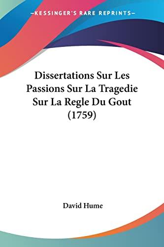 9781104735067: Dissertations Sur Les Passions Sur La Tragedie Sur La Regle Du Gout (1759)