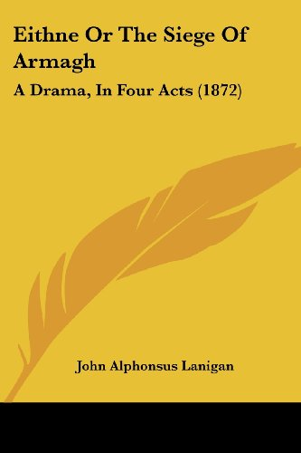 9781104738358: Eithne or the Siege of Armagh: A Drama, in Four Acts (1872)