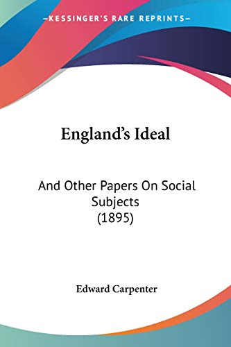 9781104740351: England's Ideal: And Other Papers On Social Subjects (1895)