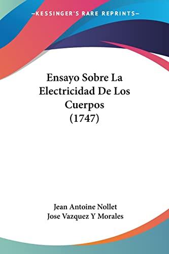 9781104740658: Ensayo Sobre La Electricidad De Los Cuerpos (1747) (Spanish Edition)