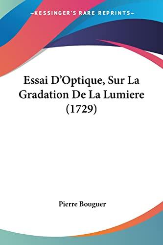 9781104742621: Essai D'Optique, Sur La Gradation De La Lumiere (1729) (French Edition)