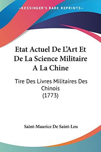 9781104744441: Etat Actuel De L'Art Et De La Science Militaire A La Chine: Tire Des Livres Militaires Des Chinois (1773) (French Edition)