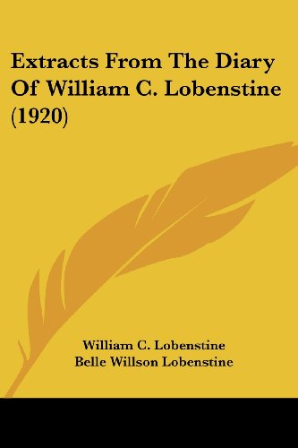 9781104746919: Extracts From The Diary Of William C. Lobenstine (1920)