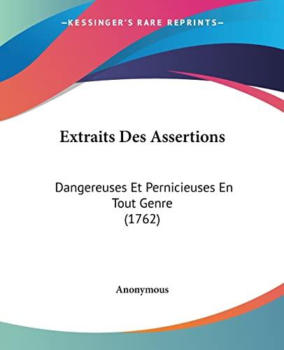 9781104747060: Extraits Des Assertions: Dangereuses Et Pernicieuses En Tout Genre (1762) (French Edition)