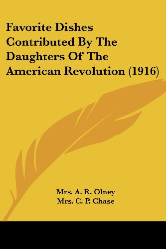 9781104748265: Favorite Dishes Contributed By The Daughters Of The American Revolution (1916)