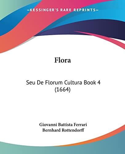 9781104749392: Flora: Seu De Florum Cultura Book 4 (1664) (Latin Edition)