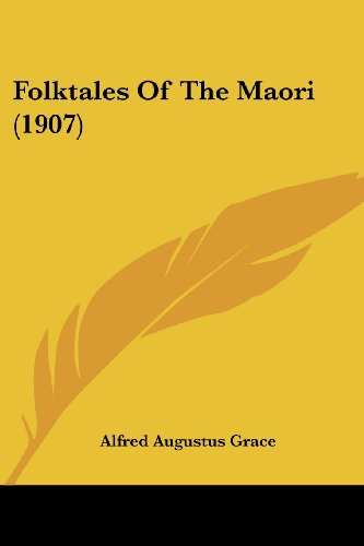 9781104749736: Folktales Of The Maori (1907)