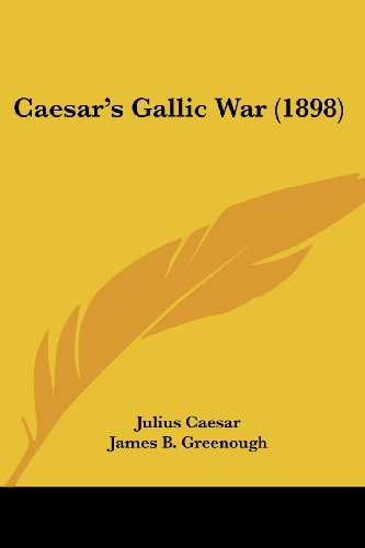 9781104752231: Caesar's Gallic War (1898) (Latin Edition)