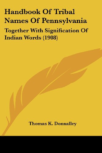 9781104758547: Handbook of Tribal Names of Pennsylvania: Together with Signification of Indian Words (1908)