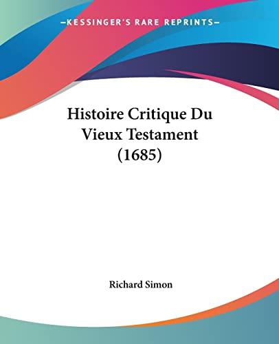 9781104761417: Histoire Critique Du Vieux Testament (1685)