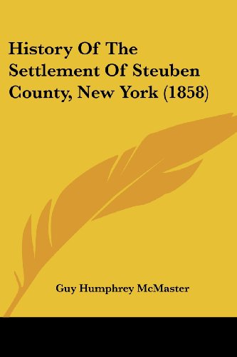 9781104767914: History Of The Settlement Of Steuben County, New York (1858)