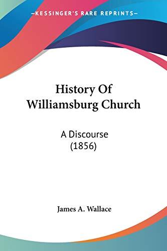 9781104768294: History Of Williamsburg Church: A Discourse (1856)
