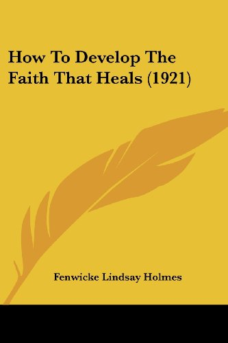 9781104768553: How To Develop The Faith That Heals (1921)