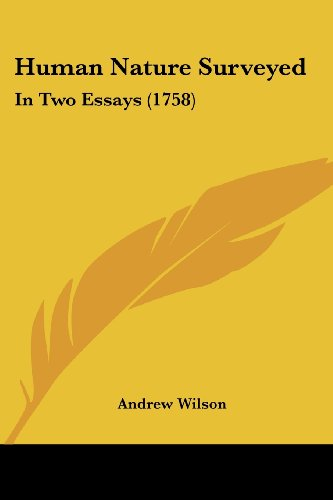 Human Nature Surveyed: In Two Essays (1758) (1104769131) by Wilson, Andrew