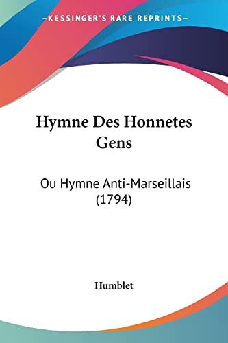 9781104769321: Hymne Des Honnetes Gens: Ou Hymne Anti-Marseillais (1794)
