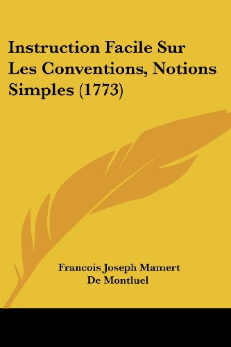 9781104772512: Instruction Facile Sur Les Conventions, Notions Simples (1773) (French Edition)