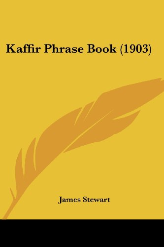 Kaffir Phrase Book (1903) (1104774984) by James Stewart
