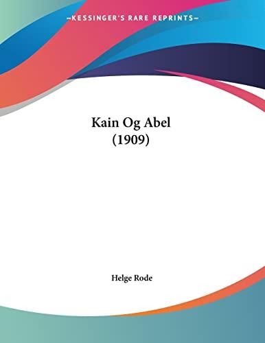 Kain Og Abel 1909 Danish Edition: Helge Rode