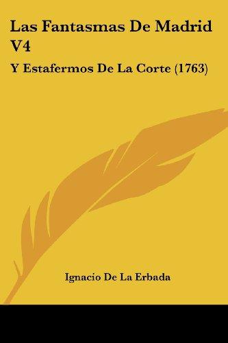 9781104776534: Las Fantasmas De Madrid V4: Y Estafermos De La Corte (1763) (Spanish Edition)