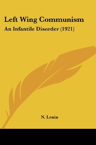 9781104777845: Left Wing Communism: An Infantile Disorder (1921)