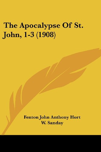 9781104783198: The Apocalypse Of St. John, 1-3 (1908)