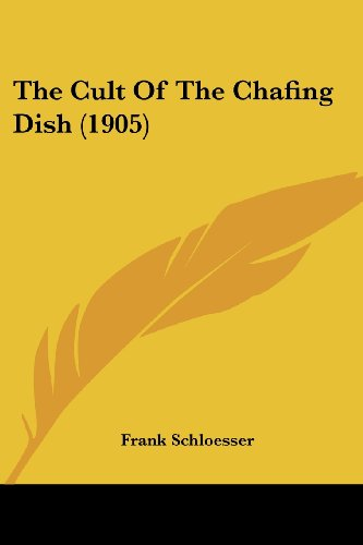 9781104784126: The Cult Of The Chafing Dish (1905)