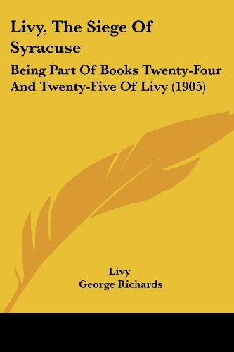 9781104785246: Livy, The Siege Of Syracuse: Being Part Of Books Twenty-Four And Twenty-Five Of Livy (1905)